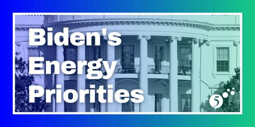 Biden energy priorities