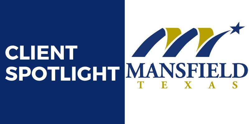 Client Spotlight City of Mansfield
