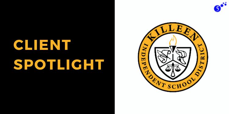 Client Spotlight Killeen ISD -2