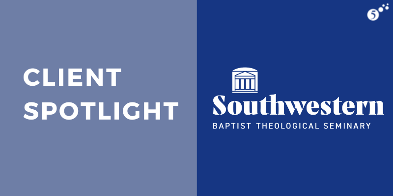 Client Spotlight Southwestern Baptist