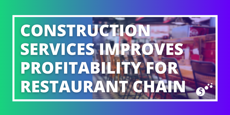 Construction Services for Restaurant Chain