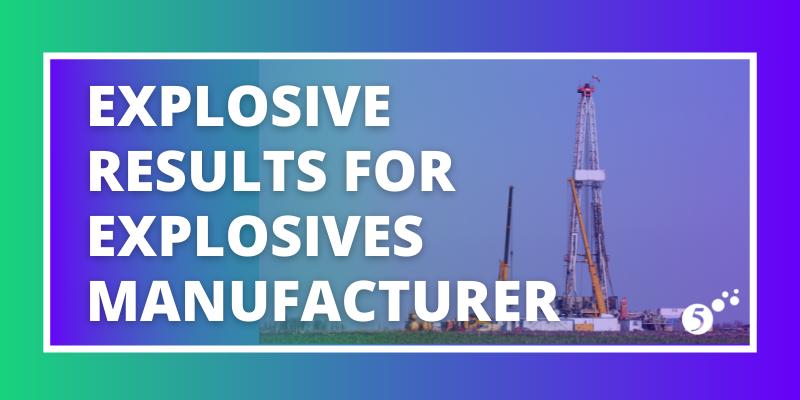 Explosive Results for Explosives Manufacturer