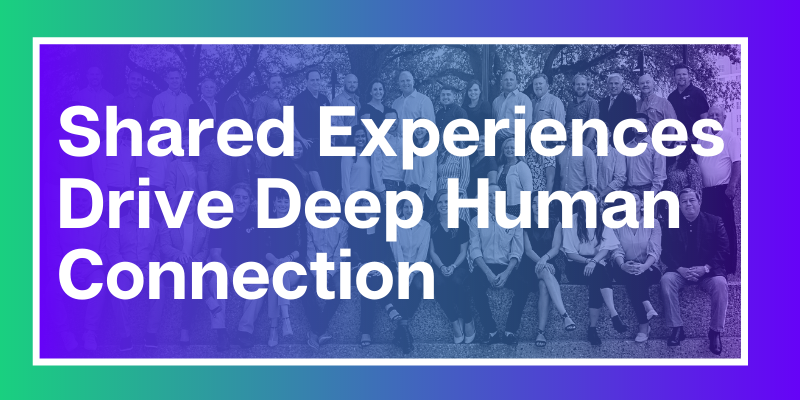 Shared Experiences Drive Deep Humans Connection